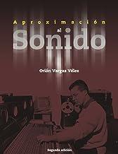 APROXIMACIÓN AL SONIDO (Spanish Edition)