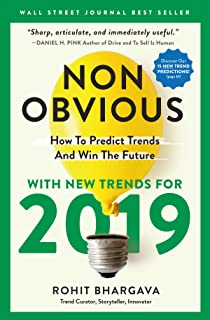 Non-Obvious 2019: How To Predict Trends And Win The Future (Non-Obvious Trends Series)