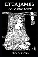 Etta James Coloring Book: Legendary Multiple Grammy Award Winner and Famous Musical Icon, Goddess of Blues and Rock'N'Roll Inspired Adult Coloring Book (Etta James Books)