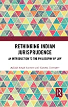 Rethinking Indian Jurisprudence: An Introduction to the Philosophy of Law