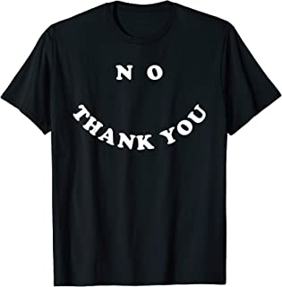 no you smile shirt