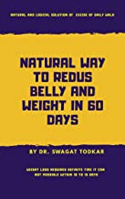Natural way to Redus Belly and Weight in 60 days: natural and logical solution of excise of daily walk (Healthy Excise for weight losd Part -1 )