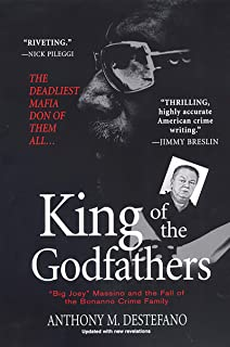 King of the Godfathers:: Jopseh Massino and the Fall of the Bonanno Crime Family