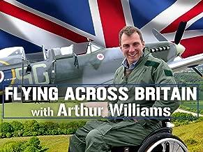 Flying Across Britain with Arthur WiIlliams