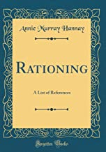 Rationing: A List of References (Classic Reprint)