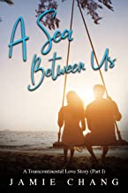 A Sea Between Us : A Transcontinental Love Story (Part I) (English Edition)