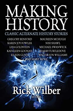 Making History: Classic Alternate History Stories