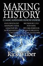 Making History: Classic Alternate History Stories