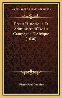 Precis Historique Et Administratif De La Campagne D'Afrique (1830)