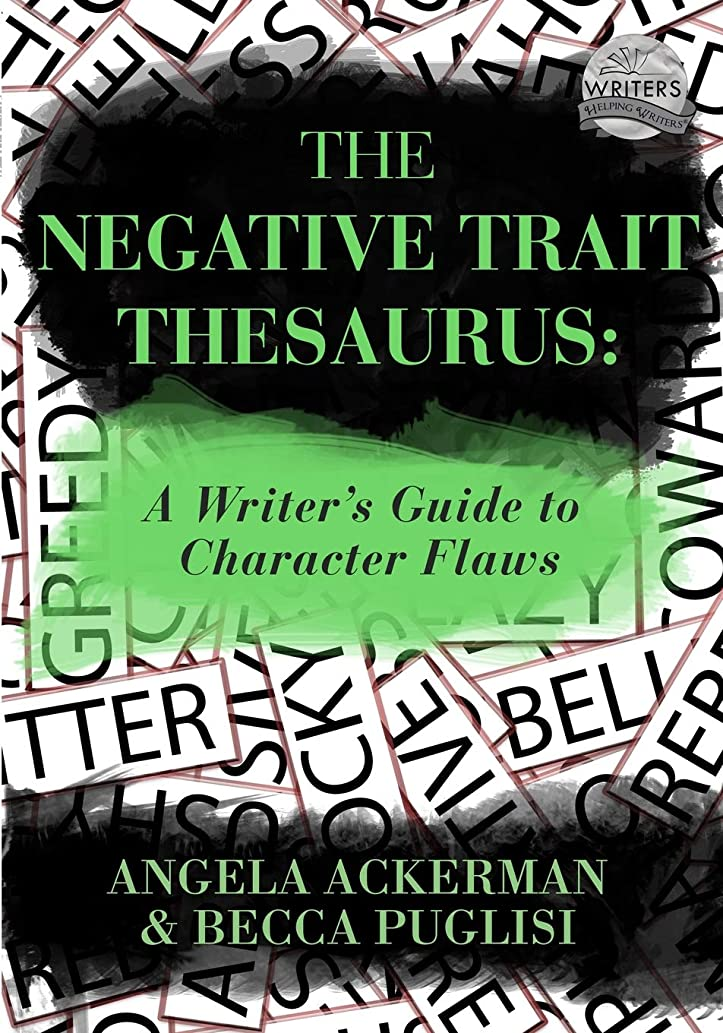 試みるあさりフェードアウトThe Negative Trait Thesaurus: A Writer's Guide to Character Flaws