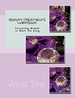 Beauty Treatments Workbook: Preparing Women to Meet the King