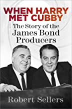 When Harry Met Cubby: The Story of the James Bond Producers (English Edition)