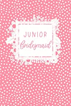 Junior Bridesmaid: Pink and White Cute Notebook - Blank Lined Journal, Small Keepsake Diary for Lists, Notes and Journalin...