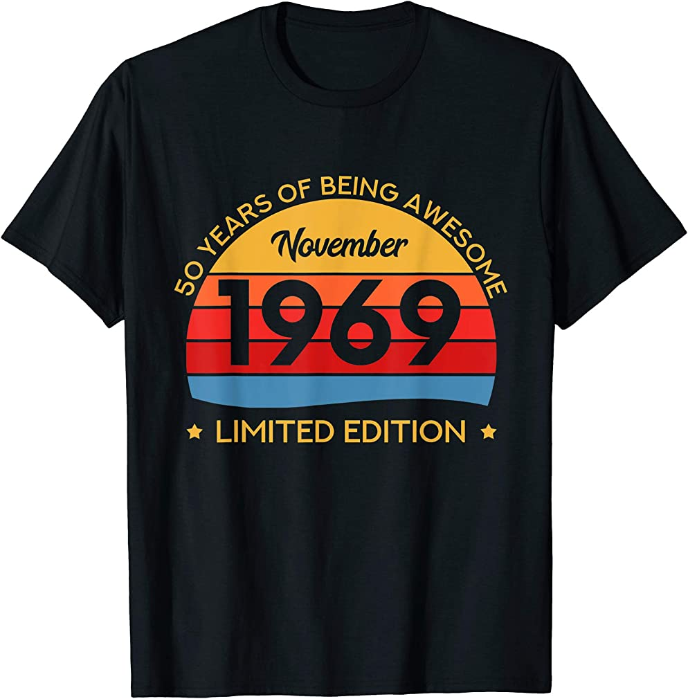 Born November 1969 Limited Edition 50 Birthday Bday T-shirt