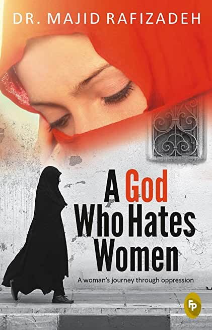 A God Who Hates Women: A women's Journey through oppression (English Edition)