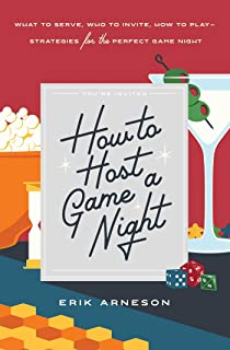 How to Host a Game Night: What to Serve, Who to Invite, How to Play—Strategies for the Perfect Game Night