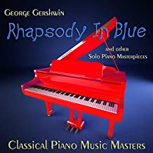 George Gershwin Rhapsody in Blue and Other Solo Piano Masterpieces