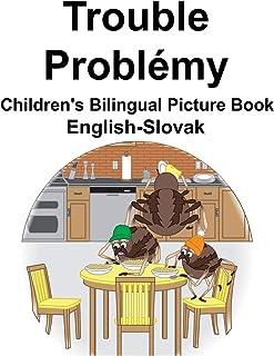 English-Slovak Trouble/Problémy Children's Bilingual Picture Book