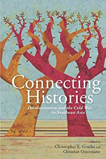 Connecting Histories: Decolonization and the Cold War in Southeast Asia, 1945-1962