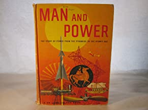 Man and power;: The story of power from the pyramids to the atomic age (A Deluxe golden book)