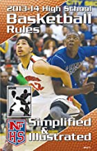 2013-14 NFHS High School Basketball Rules Simplified & Illustrated