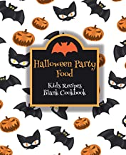 Halloween Party Food Kids Recipes Blank Cookbook: Cute Cookbook Templates for Girls Boys - Unique Gift Idea with Pretty Ha...