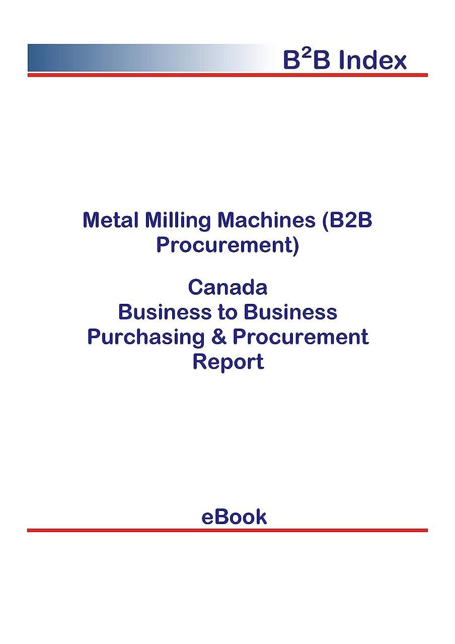 ゆりかごバトルポスターMetal Milling Machines (B2B Procurement) in Canada: B2B Purchasing + Procurement Values (English Edition)