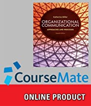 CourseMate for Miller's Organizational Communication: Approaches and Processes, 7th Edition