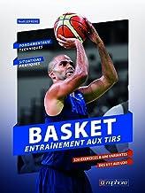 Livres Basket - Entrainement aux Tirs - Fondamentaux Techniques et Situations Pratiques PDF