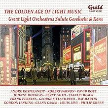 The Golden Age of Light Music: Great Light Orchestras Salute Gershwin & Kern