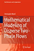 Mathematical Modeling of Disperse Two-Phase Flows (Fluid Mechanics and Its Applications Book 114)