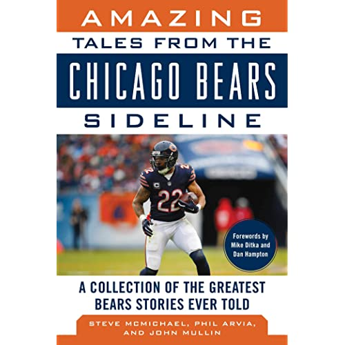 Amazing Tales from the Chicago Bears Sideline  A Collection of the Greatest  Bears Stories Ever fc1538d5d