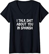 Womens Funny I Talk Shit About You In Spanish Joke Sarcastic V-Neck T-Shirt