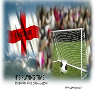 It's Playing Time (2018 World Cup Unofficial Song)