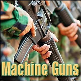Machine Guns: Sound Effects