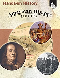 Hands-on History: American History Activities – Teacher Resource Provides Fun Games and Simulations that Support Hands-On Learning (Social Studies Classroom Resource)