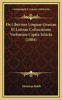 De Liberiore Linguae Graecae Et Latinae Collocatione Verborum Capita Selecta (1884)
