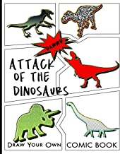 Attack Of The Dinosaurs: Draw Your Own Comic Book: Blank Comic Strip pages to draw and write your own story with a variety of templates