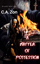 A Matter Of Possession: An Erotic Horror Story