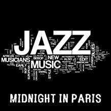 Midnight in Paris - Jazz Music, Jazz Guitar Latin Songs and Brazilian Music