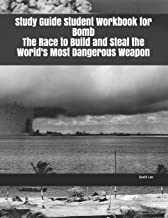 Study Guide Student Workbook for Bomb The Race to Build and Steal the World's Most Dangerous Weapon