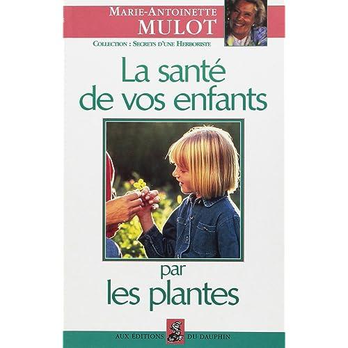 La santé de vos enfants par les plantes