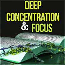 Deep Concentration & Focus - Songs for Learning, Concentration, Relaxation, Focus, Memorizing and Reading, Calm Music for Studying
