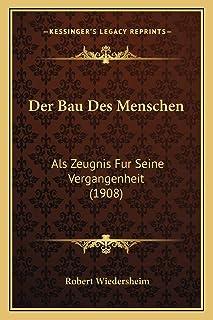 Der Bau Des Menschen: Als Zeugnis Fur Seine Vergangenheit (1908)