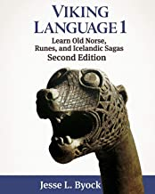Viking Language 1 Learn Old Norse, Runes, and Icelandic Sagas (Viking Language Series)