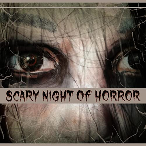 Scary Night of Horror - Sinister Sounds of Halloween, Creepy Haunted