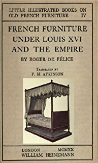 French furniture under Louis XVI and the empire (Volume 4)