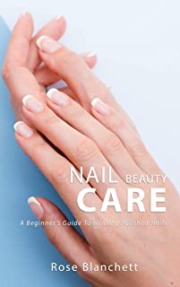 Nail Care: A Beginner's Guide To Healthy Polished Nails