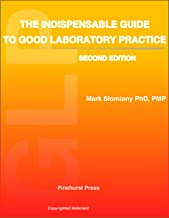 The Indispensable Guide to Good Laboratory Practice ( GLP )