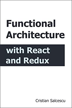 Functional Architecture with React and Redux
